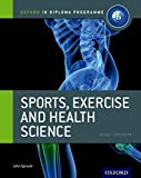 IB Diploma Sports, Exercise & Health: Course Book: Oxford IB diploma (Oxford Ib Diploma Programme Course Companion)