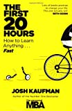 The First 20 Hours: Mastering the Toughest Part of Learning Anything