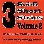 3 Short Stories, Book 2, by Philip K. Dick | Philip K. Dick