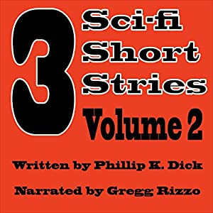 3 Short Stories, Book 2, by Philip K. Dick Audiobook