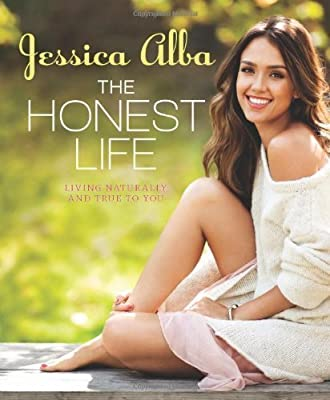 The Honest Life: Living Naturally and True to You by Alba, Jessica 1st (first) Edition (3/12/2013)