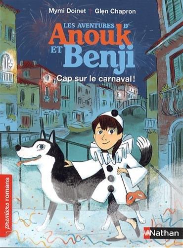 Les Aventures d'Anouk et Benji n° 2 Cap sur le carnaval !