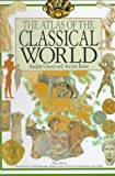 img - for The Atlas of the Classical World by Bardi, Pablo (2001) Hardcover book / textbook / text book