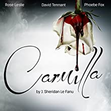 Carmilla Performance by Joseph Sheridan Le Fanu Narrated by Phoebe Fox, Rose Leslie, David Tennant, David Horovitch, James Wilby, Susan Wooldridge, Hannah Genesius