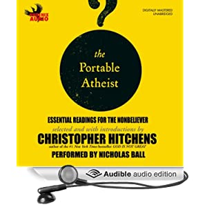 The Portable Atheist - Essential Readings for the Nonbeliever  - Christopher Hitchens