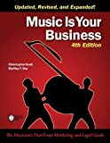 Music Is Your Business: The Musicians FourFront Marketing and Legal Guide