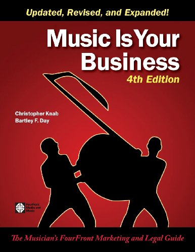 Music Is Your Business The Musician s FourFront Marketing and Legal Guide097436262X
