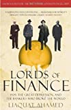 img - for Lords of Finance: 1929, The Great Depression, and the Bankers who Broke the World by Ahamed, Liaquat (2010) book / textbook / text book