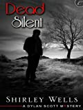 Dead Silent (Dylan Scott) by Shirley Wells