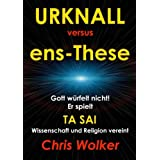 "Urknall versus ens-Thesevon ""Chris Wolker"""
