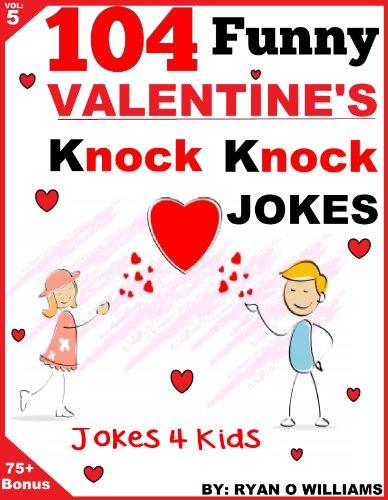 Ryan Williams - 104 Funny Valentine Day Knock Knock Jokes 4 kids: (Joke Book for Kids) (Series 5) (BOOK 5) (English Edition)