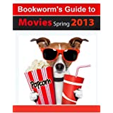 Bookworm&#39;s Guide to Movies Spring 2013