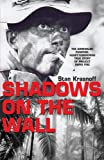 Shadows on the Wall: The Adrenalin-pumping, Heart-yammering True Story of Project Rapid Fire