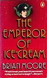 The Emperor of Ice Cream (0140044493) by Moore, Brian