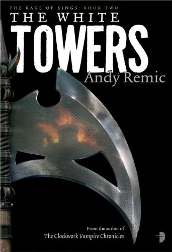 The White Towers (The Rage of Kings, #2)
