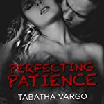 Perfecting Patience: Blow Hole Boys Series, Book 1.5 (       UNABRIDGED) by Tabatha Vargo Narrated by Todd Haberkorn, Tatiana Sokolov
