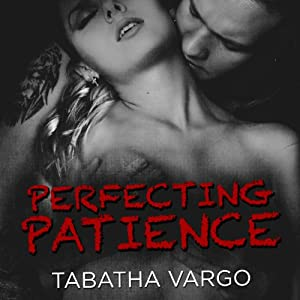 Perfecting Patience: Blow Hole Boys Series, Book 1.5 | [Tabatha Vargo]