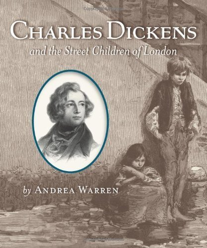 Andrea Warren - Charles Dickens and the Street Children of London