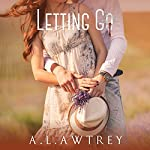 Letting Go: A Contemporary Romantic Thriller | Anthony Awtrey