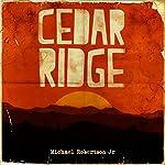 Cedar Ridge | Michael Robertson Jr