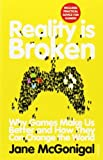 img - for Reality is Broken: Why Games Make Us Better and How They Can Change the World by McGonigal, Jane (2012) Paperback book / textbook / text book