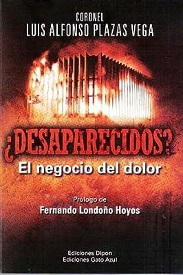 ¿DESAPARECIDOS? El negocio del dolor (Spanish Edition)