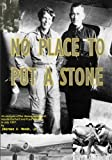 No Place to Put a Stone: An Analysis of Facts Concerning the Disappearance of Amelia Earhart and Fred Noonan