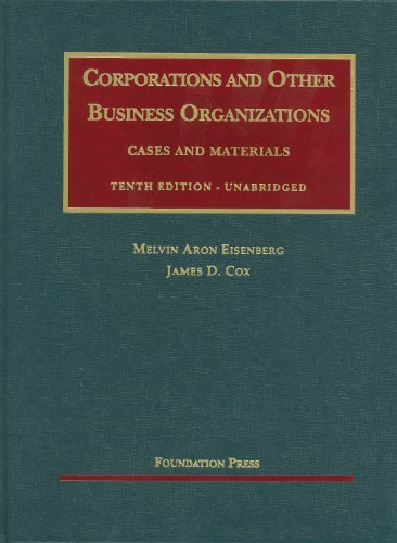 Eisenberg And Cox'S Corporations And Other Business Organizations, Cases And Materials, 10Th Unabridged (University Casebook Series) (English And English Edition)