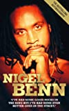 Nigel Benn - The Dark Destroyer: I've Had Some Good Rucks in the Ring but I've had Some Even Better Ones in the Street