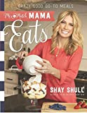 img - for Mix-and-Match Mama Eats: Crazy Good Go-To Meals book / textbook / text book