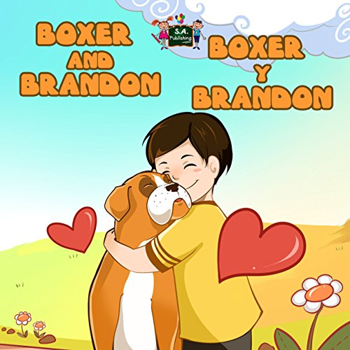 Boxer and Brandon Boxer y Brandon (Spanish bilingual children's books, libros infantiles, english spanish kids books, bilingual kids books) (English Spanish Bilingual Collection)