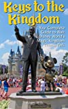 Keys to the Kingdom: Your Complete Guide to Walt Disney Worlds Magic Kingdom Theme Park
