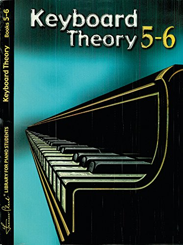 Keyboard Theory Book 5-6 (Frances Clark Library for Piano Students)