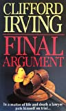 img - for FINAL ARGUMENT - A Legal Thriller of Courtroom Justice (Clifford Irving's Legal Novels Book 2) book / textbook / text book