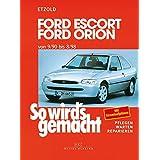 """Ford Escort/Orion 9/90 bis 8/98: So wird's gemacht - Band 72von """"R�diger Etzold"""""""