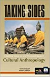 Taking Sides: Clashing Views on Controversial Issues in Cultural Anthropology (Taking Sides: Cultural Anthropology)