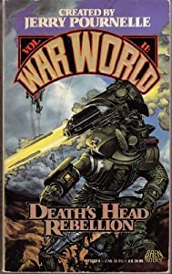 DEATH'S HEAD REBELLION (WARWORLD 2) (War World II) by Pournelle