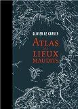 echange, troc Olivier Le Carrer, Sybille Le Carrer - Atlas des lieux maudits