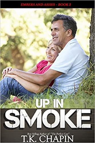 Up in Smoke: Christian Romantic Suspense Novel (Embers and Ashes Book 3)