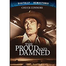 The Proud and the Damned - Digitally Remastered
