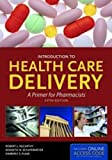 Introduction To Health Care Delivery With Companion Website (McCarthy, Introduction to Health Care Delivery)