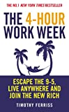 The 4-hour Work Week: Escape the 9-5