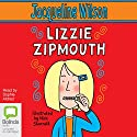 Lizzie Zipmouth Audiobook by Jacqueline Wilson Narrated by Sophie Aldred
