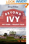 Beyond the Ivy: 100 Years of Wrigley...