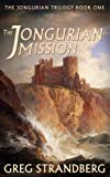 The Jongurian Mission (The Jongurian Trilogy, Book One 1)