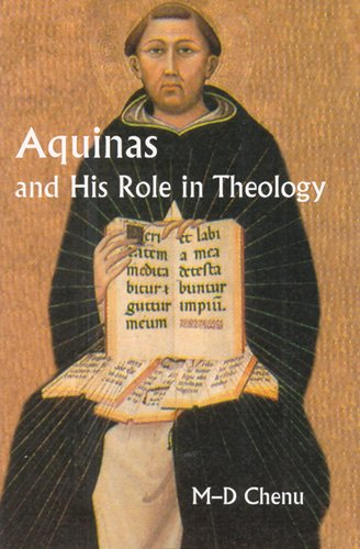 Aquinas and His Role in Theology, by Marie-Dominique Chenu
