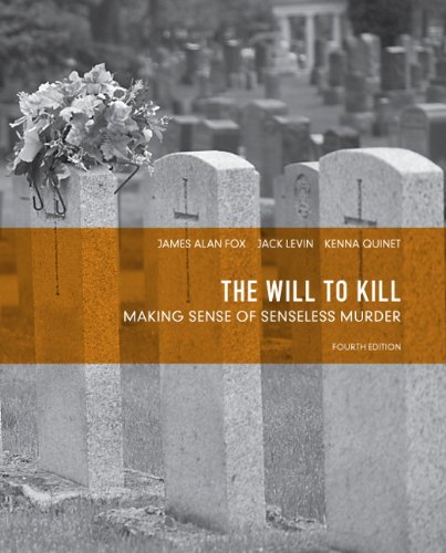 The Will to Kill: Making Sense of Senseless Murder (4th...