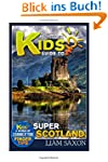 A Smart Kids Guide To SUPER SCOTLAND:...