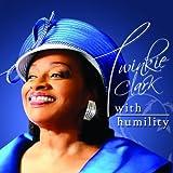 echange, troc Twinkie Clark - With Humility