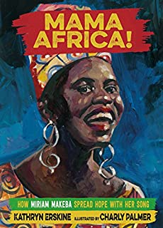Book Cover: Mama Africa!: How Miriam Makeba Spread Hope with Her Song